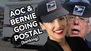AOC and Bernie Sanders GOING POSTAL (banking)