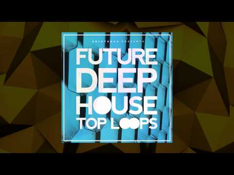 'Future Deep House Top Loops' Sample Pack by Abletunes