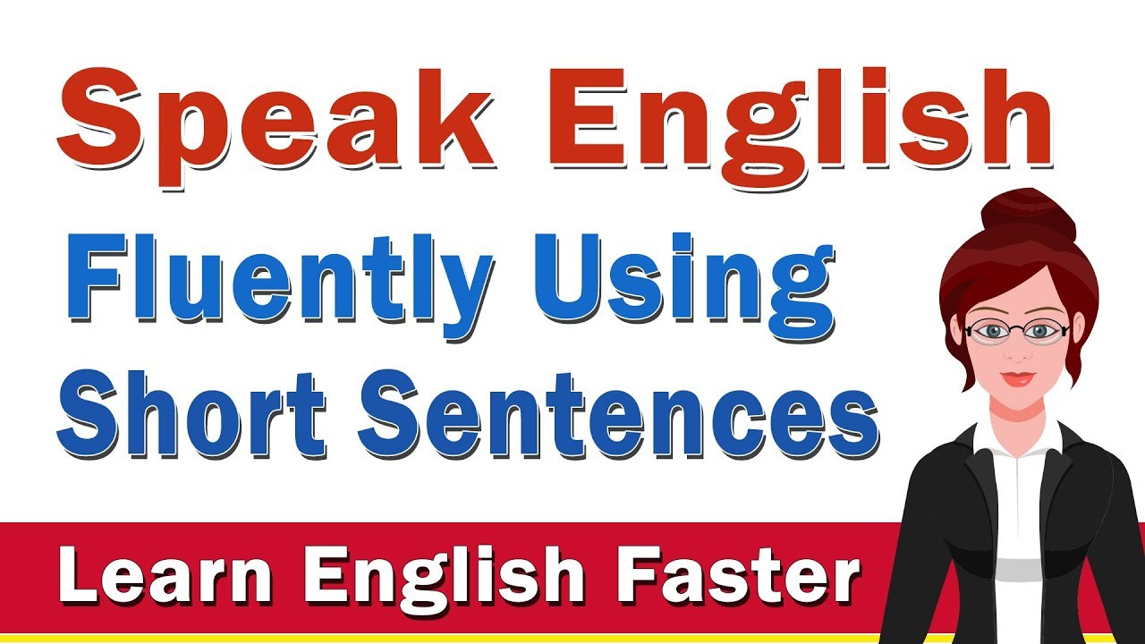 Speak English Fluently Using Short Sentences    English Sentences You Can  Use in Conversation
