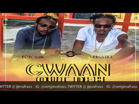 Popcaan Ft Versatile - Gwaan Out Deh (11 Eleven Riddim) January 2017