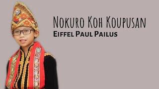 NOKURO KOH KOUPUSAN - EIFFEL PAUL PAILUS ( LIRIK)