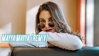 Mayya Mayya Remix DJ Kamra Mp3 Song Download