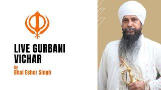 Bhai Esher Singh | Anand Sahib Pauri - 8,9,10,11,12 | Katha