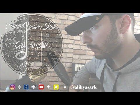 Gel Hayalim (Kaybolalım)- Salih Yaşar Kakş