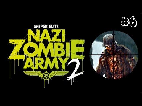 Straight Up Zombie Killing!   Sniper Elite Nazi Zombie Army 2 Part 6  