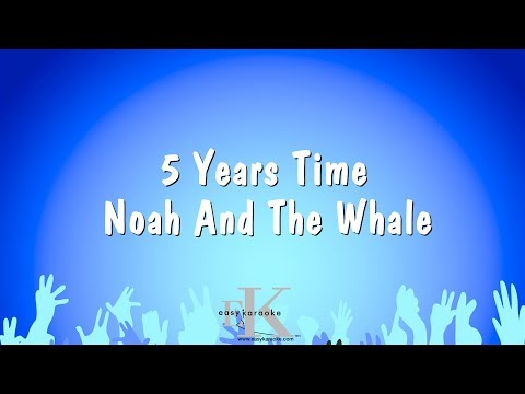 5 Years Time - Noah And The Whale (Karaoke Version)