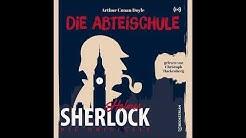 Sherlock Holmes: Die Klassiker | Die Abteischule (Komplettes Hörbuch)