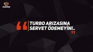 Turbo Arızasına Servet Ödemeyin!.. | AutoClub