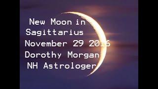 New Moon in Sagittarius November 29, 2016   LETS PLAY!!!! Dorothy Morgan