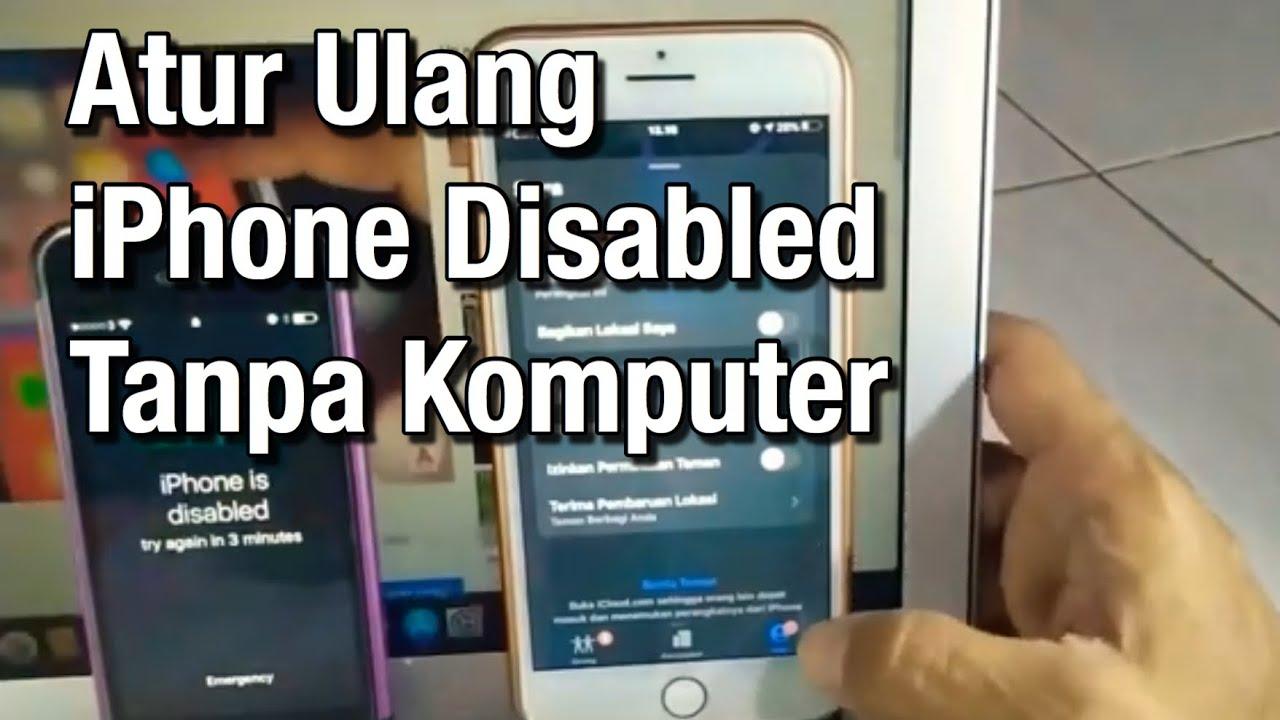 Reset Iphone Disabled Tanpa Komputer Hanya Dengan Bantuan Iphone Teman Youtube