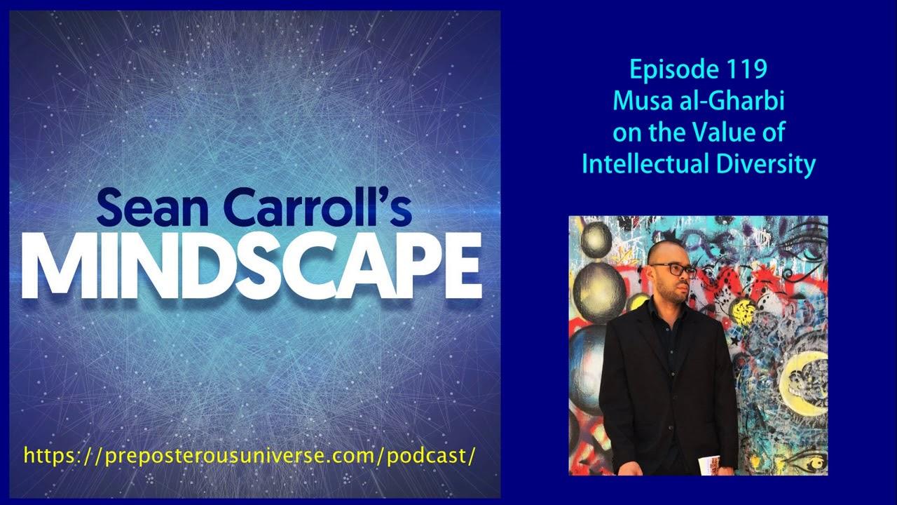 Mindscape 119 | Musa al-Gharbi on the Value of Intellectual Diversity