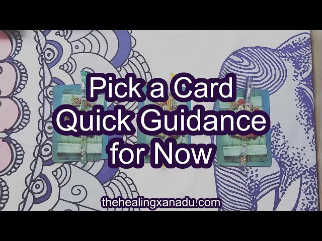 Pick a Card - Quick Guidance for NOW
