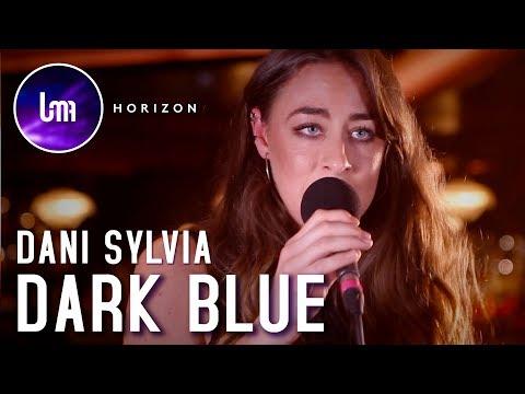 Dani Sylvia - Dark Blue | UMA Music | Horizon Sessions