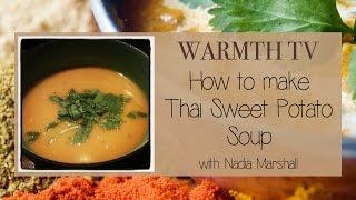 Ayurvedic Cooking - Warmth Tv - Thai Sweet Potato Soup