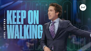 Keep On Walking | Joel Osteen