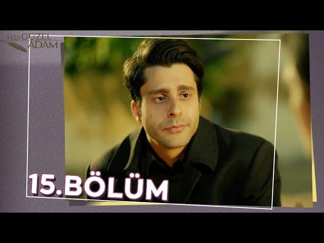 Yedi Güzel Adam 15.Bölüm