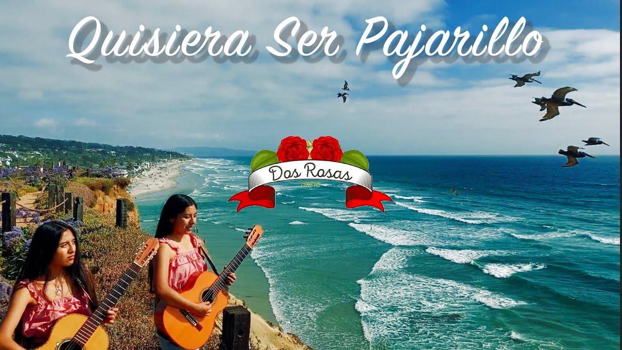 Quisiera Ser Pajarillo- Dueto Dos Rosas