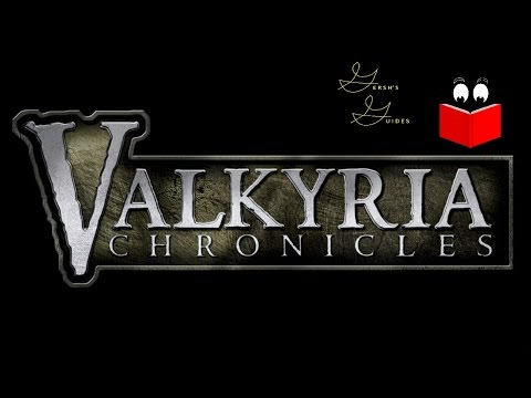 Gersh's Guides: Valkyria Chronicles