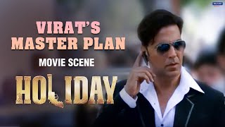 Virat's Master Plan | Holiday | Movie Scene | Akshay Kumar | A. R. Murugadoss