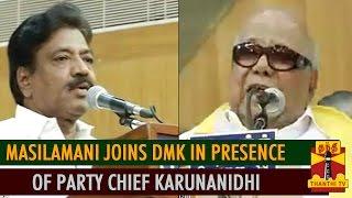 Masilamani Joins DMK in Presence of M. Karunanidhi spl tamil hot video news 04-10-2015 Thanthi TV