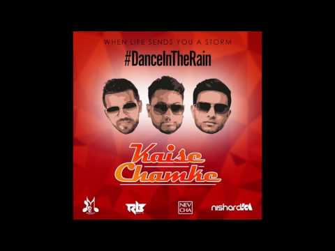 Ravi B x Nishard M x Neval Chatelal   Kaise Chamke