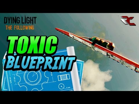 Dying light the following toxic blueprint location best blueprints malvernweather Images