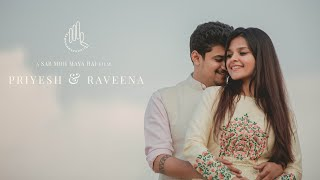 PRIYESH & RAVEENA | WEDDING DOCUMENTARY | BY SAB MOH MAYA HAI