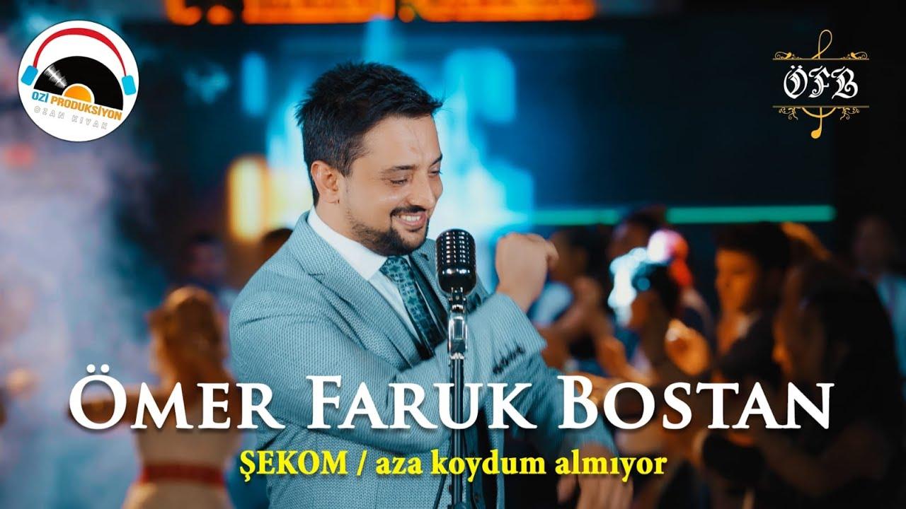 Download Ömer Faruk Bostan - Şekom & Aza Koydum Almıyor 2020 l Ozi Produksiyon