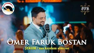 Ömer Faruk Bostan - Şekom  Aza Koydum Almıyor 2020 l Ozi Produksiyon