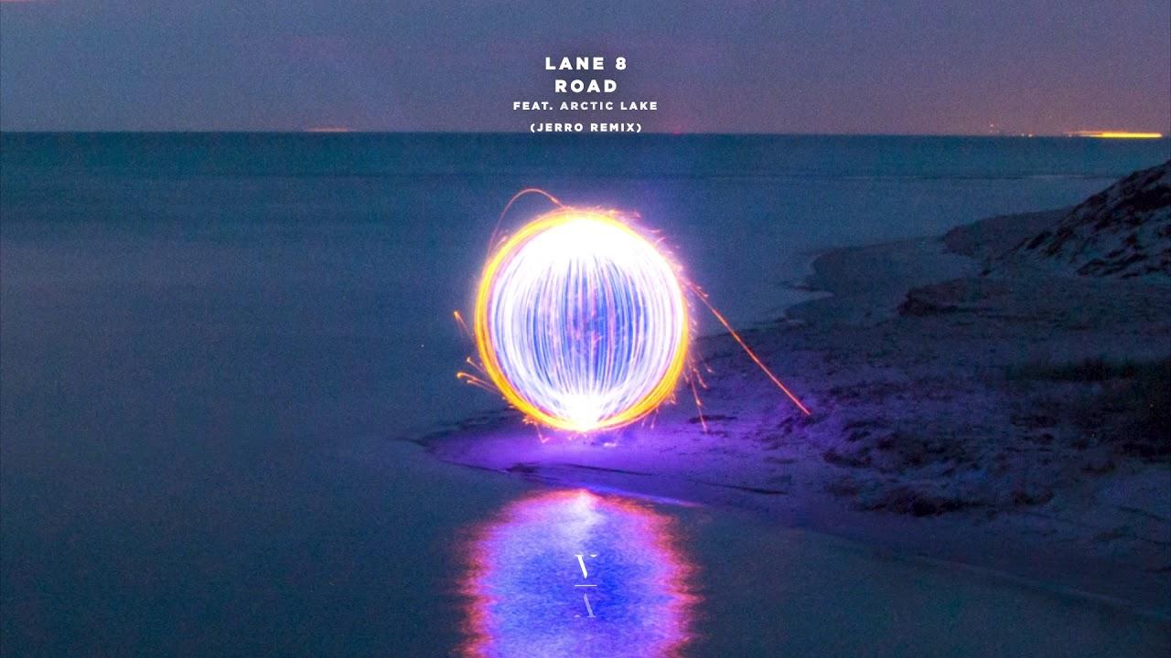 Lane 8 - Road feat. Arctic Lake (Jerro Remix)