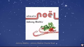 Johnny Mathis Chante Noël (Full Album)