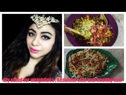 DIY SALAD FOR WEIGHTLOSS BEAUTIFUL SKIN & HEALTHY HAIR BY Dimple D'souza