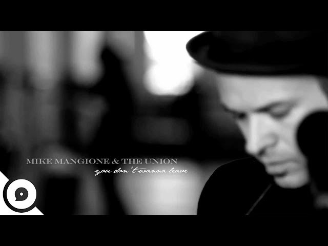 Mike Mangione & The Union - You Don't Wanna Leave