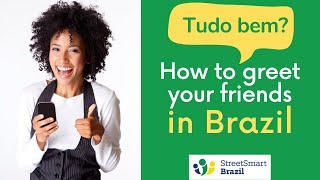 What does Tudo Bem mean? How to greet people in Portuguese