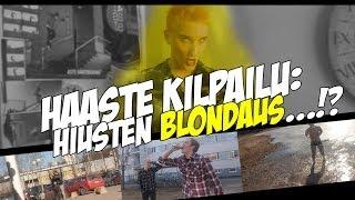 HAASTEKILPAILU: Hiusten Blondaus!?