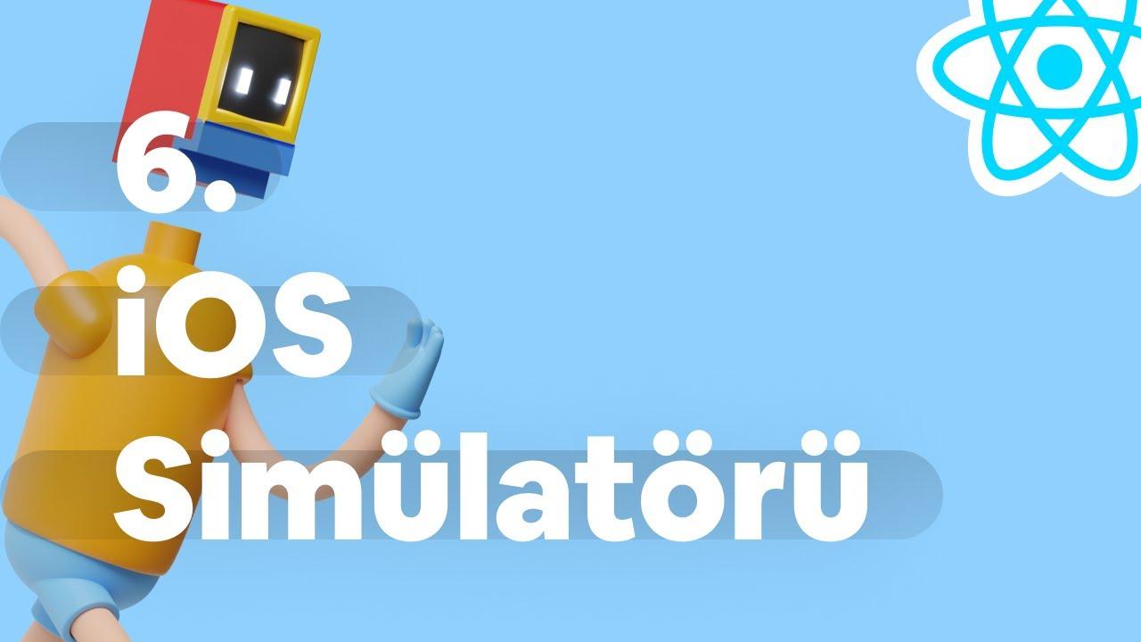React Native Giriş Kampı | 06. Uygulamayı iOS simülatöründe çalıştırmak