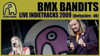 BMX BANDITS - Live Indietracks Festival | 26-7-2009
