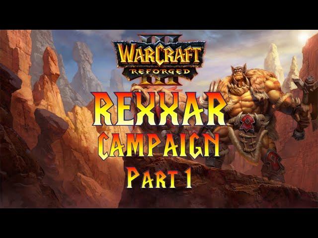 Warcraft 3 Reforged Rexxar Campaign Part 1!