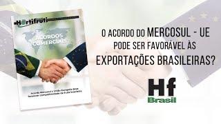 HF em Vídeo: O acordo Mercosul-UE será favorável ao Brasil?