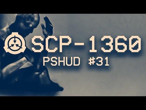 SCP-1360 - PSHUD #31