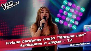 Viviana Cardenas canto Morena mia - Audiciones a ciegas - T2 - La Voz Ecuador