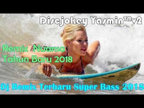 Dj Santai Remix Super Bass Paling Enak Sedunia 2018