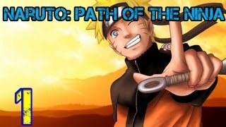 Let's Play Naruto: Path of the Ninja:: Part 1