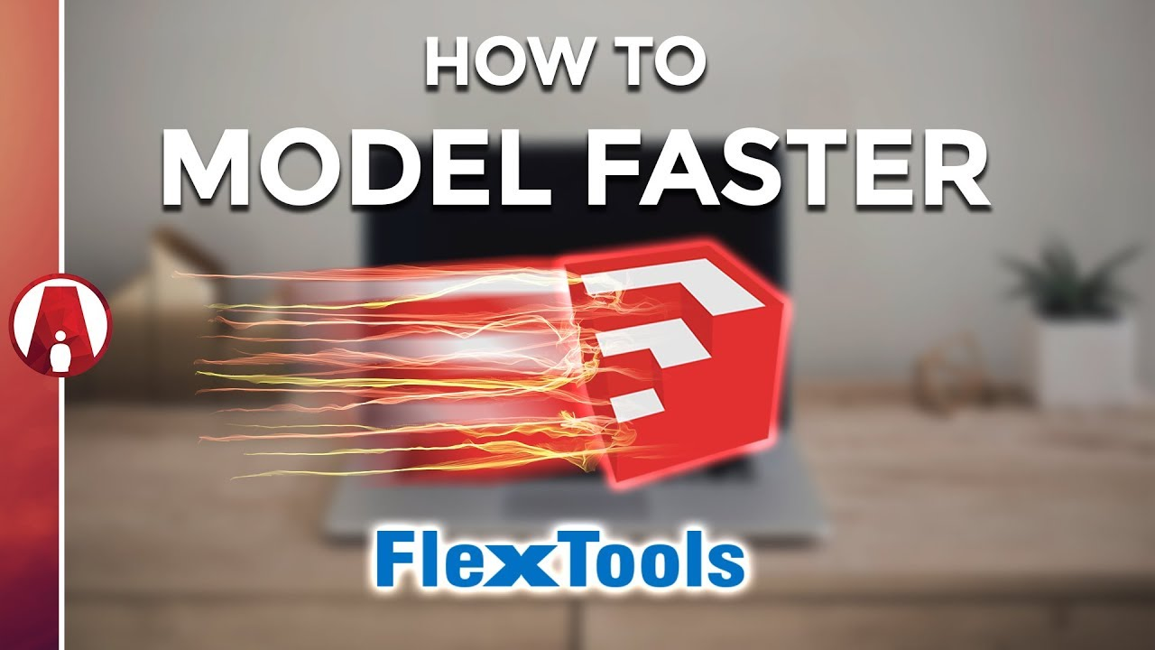 How to Model FASTER in Sketchup with FlexTools