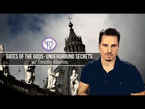 Gates of the gods- Underground Secrets w/ Timothy Alberino & David Carrico