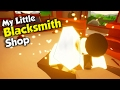 Becoming a Blacksmith! - My Little Blacksmith Shop Gameplay