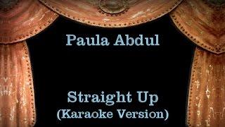 Paula abdul - straight up lyrics (karaoke version)