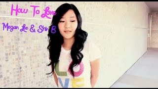 lil wayne how to love cover by megan lee ft shin b