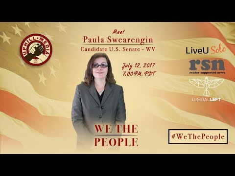 #WeThePeople meet Paula Swearengin - Candidate U.S. Senate - WV (D)