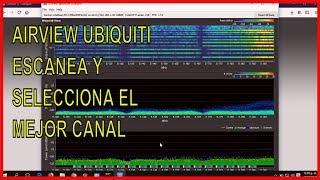 aIRVIEW  UBIQUITI Analiza y Selecciona  el Mejor canal para tu radioenlace  -  2018